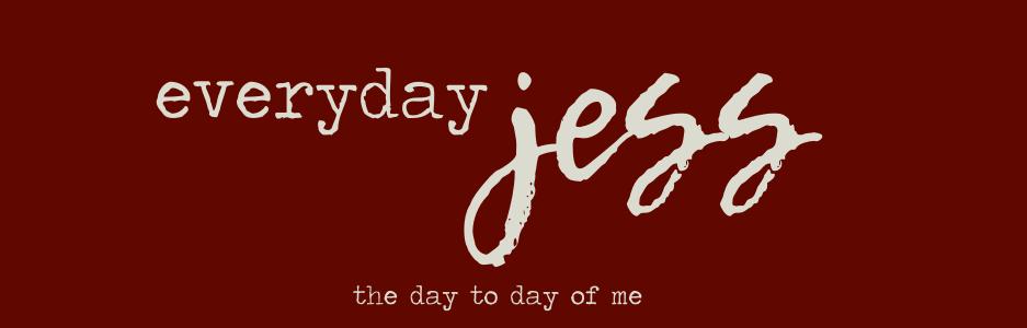 everyday jess